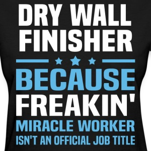 Dry Wall Finisher - Women's T-Shirt