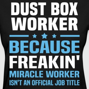 Dust Box Worker - Women's T-Shirt