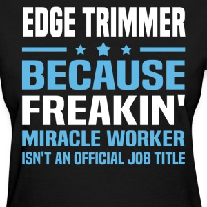 Edge Trimmer - Women's T-Shirt