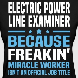 Electric Power Line Examiner - Women's T-Shirt