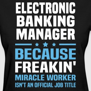 Electronic Banking Manager - Women's T-Shirt