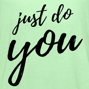 Just Do You Tanks - Women's Flowy Tank Top by Bella