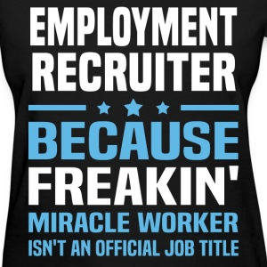 Employment Recruiter - Women's T-Shirt