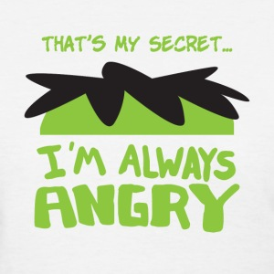 I'm Always Angry - Women's T-Shirt