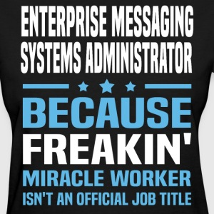 Enterprise Messaging Systems Administrator - Women's T-Shirt