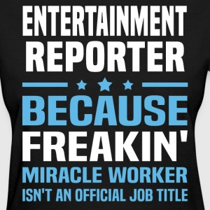 Entertainment Reporter - Women's T-Shirt