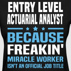 Entry Level Actuarial Analyst - Women's T-Shirt