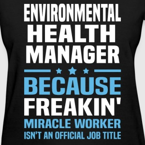 Environmental Health Manager - Women's T-Shirt