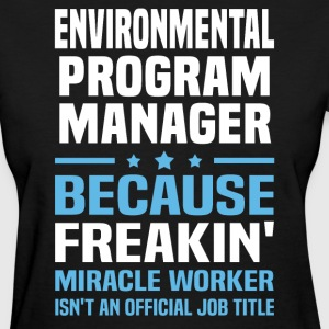 Environmental Program Manager - Women's T-Shirt