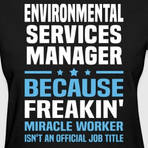 Environmental Services Manager - Women's T-Shirt