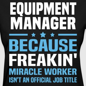 Equipment Manager - Women's T-Shirt