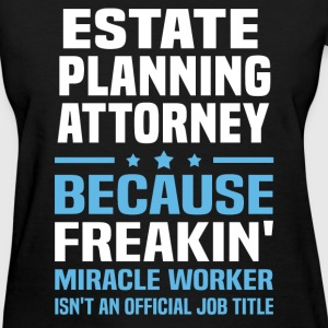 Estate Planning Attorney - Women's T-Shirt