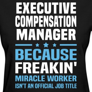 Executive Compensation Manager - Women's T-Shirt