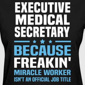 Executive Medical Secretary - Women's T-Shirt