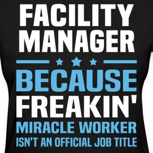 Facility Manager - Women's T-Shirt