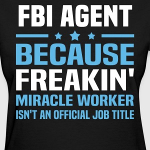 FBI Agent - Women's T-Shirt