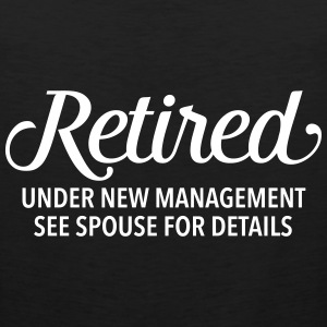 Retired - Under New Management - Funny Gift Design Sportswear - Men's Premium Tank