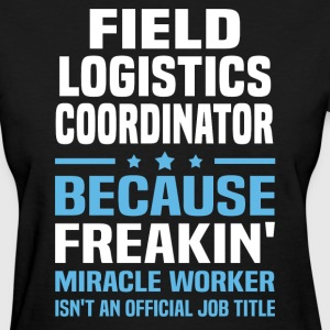 Field Logistics Coordinator - Women's T-Shirt