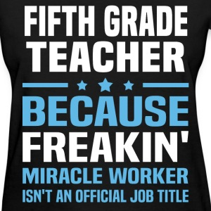 Fifth Grade Teacher - Women's T-Shirt