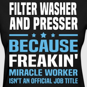 Filter Washer And Presser - Women's T-Shirt