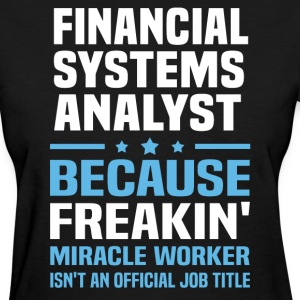 Financial Systems Analyst - Women's T-Shirt