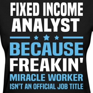 Fixed Income Analyst - Women's T-Shirt