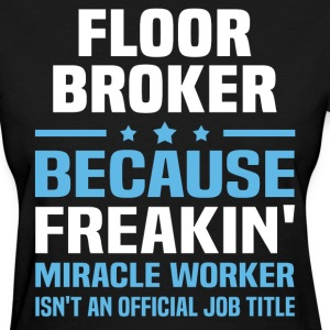Floor Broker - Women's T-Shirt
