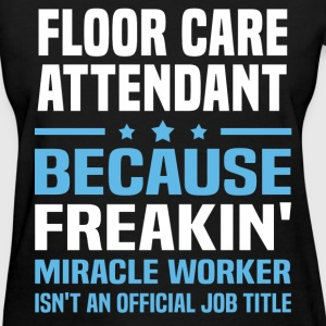 Floor Care Attendant - Women's T-Shirt