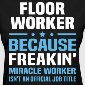 Floor Worker - Women's T-Shirt