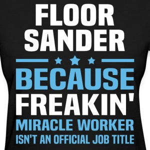 Floor Sander - Women's T-Shirt