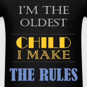 Oldest Child - I`m the oldest child i make the rul - Men's T-Shirt