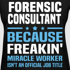 Forensic Consultant - Women's T-Shirt