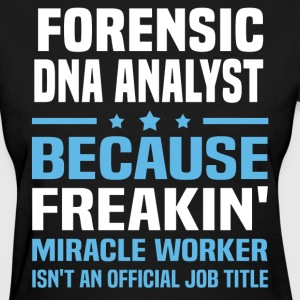 Forensic DNA Analyst - Women's T-Shirt
