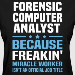 Forensic Computer Analyst - Women's T-Shirt