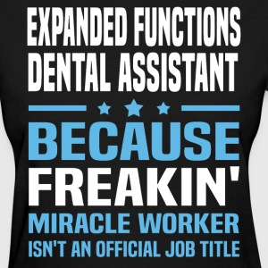 Expanded Functions Dental Assistant - Women's T-Shirt