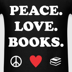 Love Peace Books - Peace. Love. Books. - Men's T-Shirt
