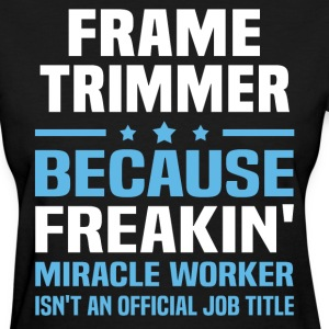Frame Trimmer - Women's T-Shirt