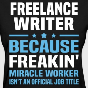 Freelance Writer - Women's T-Shirt