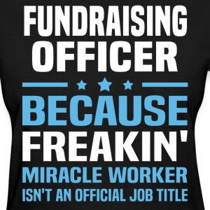 Fundraising Officer - Women's T-Shirt