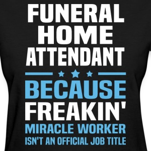 Funeral Home Attendant - Women's T-Shirt