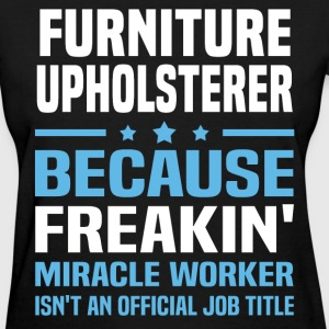 Furniture Upholsterer - Women's T-Shirt