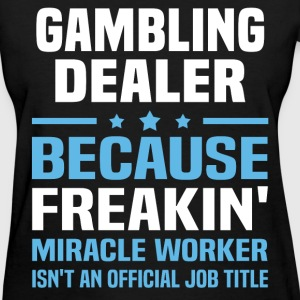 Gambling Dealer - Women's T-Shirt