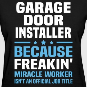 Garage Door Installer - Women's T-Shirt