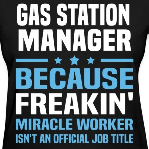 Gas Station Manager - Women's T-Shirt