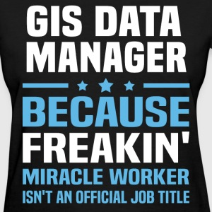 GIS Data Manager - Women's T-Shirt