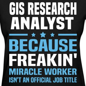 GIS Research Analyst - Women's T-Shirt