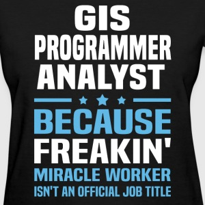 GIS Programmer Analyst - Women's T-Shirt