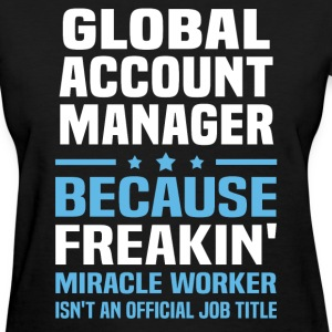 Global Account Manager - Women's T-Shirt
