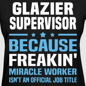 Glazier Supervisor - Women's T-Shirt