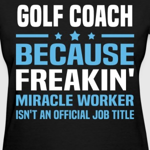 Golf Coach - Women's T-Shirt